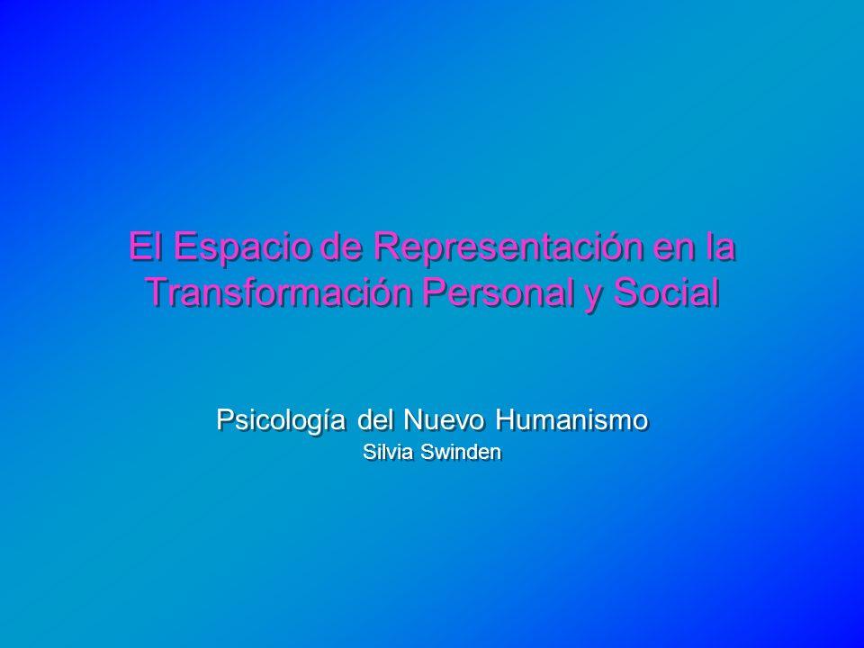 El Espacio de Representación en la Transformación Personal y Social