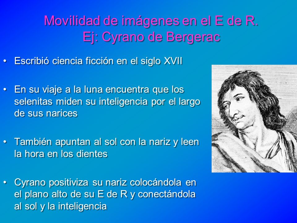 Movilidad de imágenes en el E de R. Ej: Cyrano de Bergerac