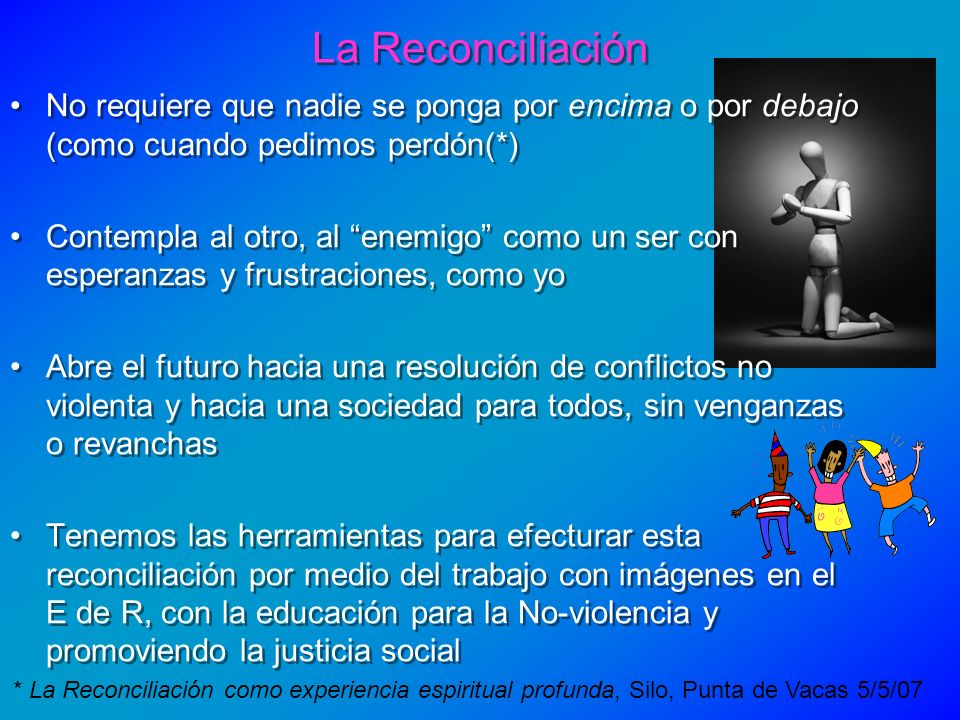 La Reconciliación No requiere que nadie se ponga por encima o por debajo (como cuando pedimos perdón(*)