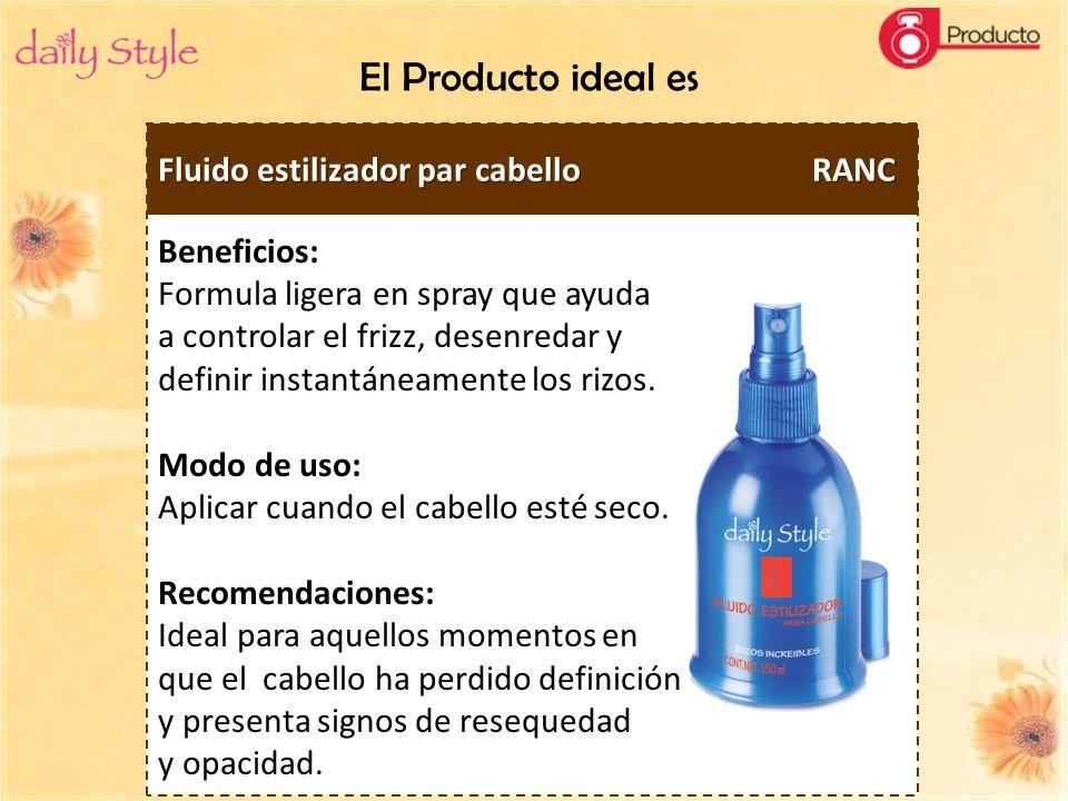 El Producto ideal es Fluido estilizador par cabello RANC Beneficios: