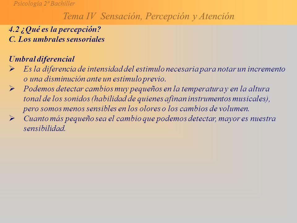 4.2 ¿Qué es la percepción C. Los umbrales sensoriales. Umbral diferencial.