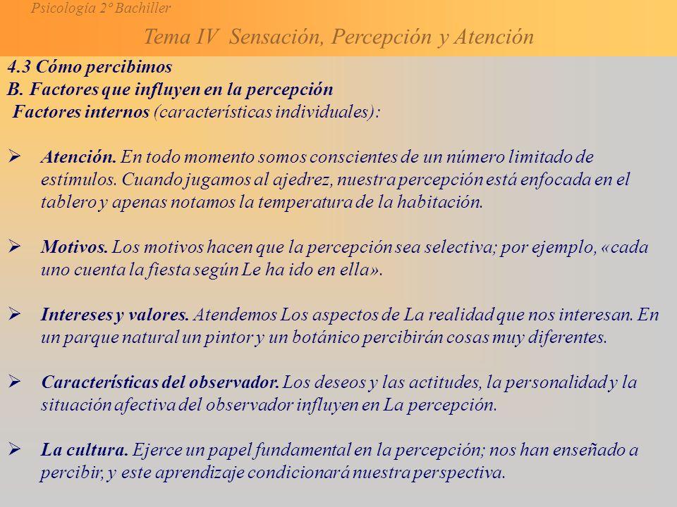 4.3 Cómo percibimos B. Factores que influyen en la percepción. Factores internos (características individuales):