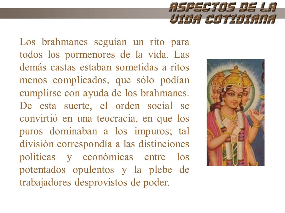 Los brahmanes seguían un rito para todos los pormenores de la vida