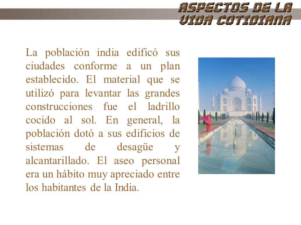 La población india edificó sus ciudades conforme a un plan establecido