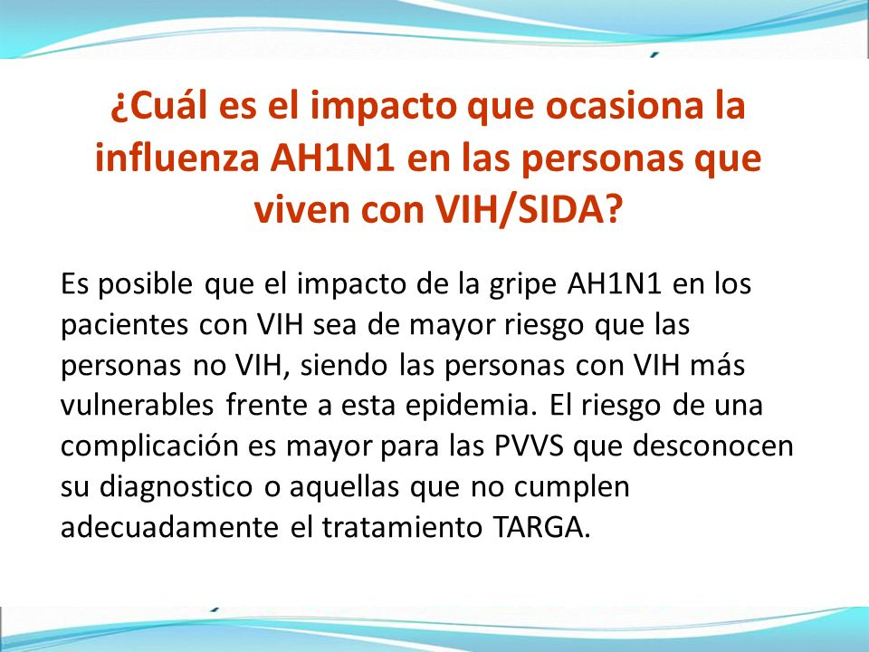 ¿Cuál es el impacto que ocasiona la influenza AH1N1 en las personas que viven con VIH/SIDA