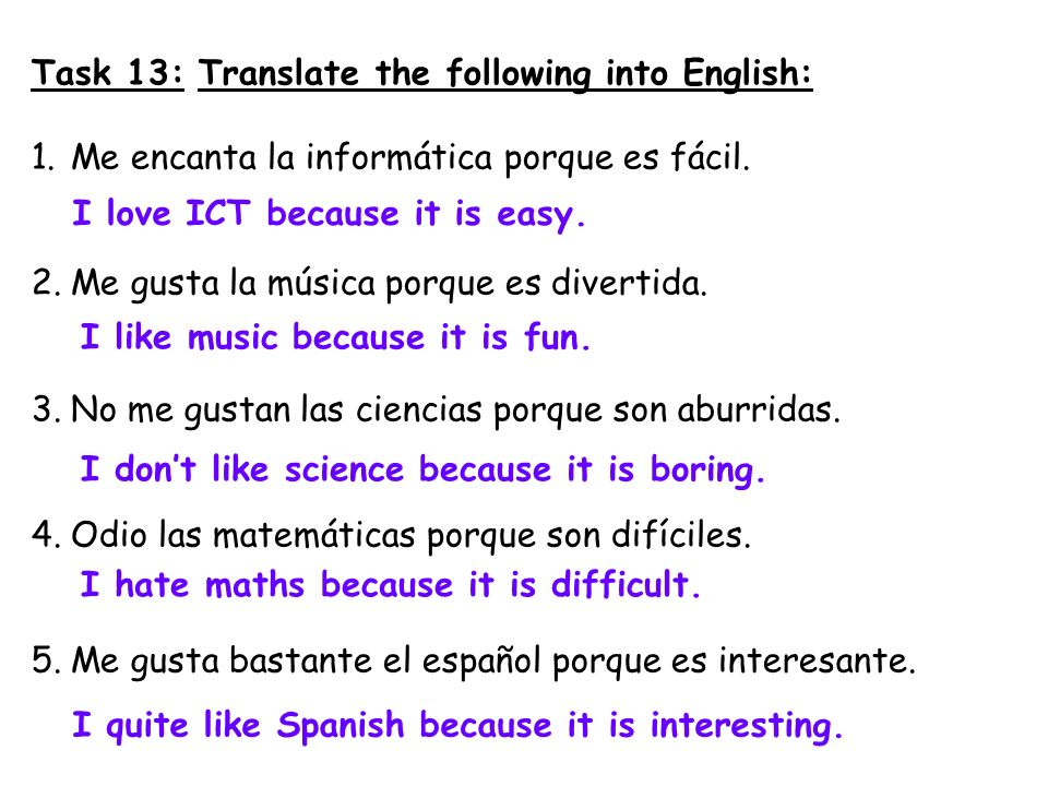 Task 13: Translate the following into English: