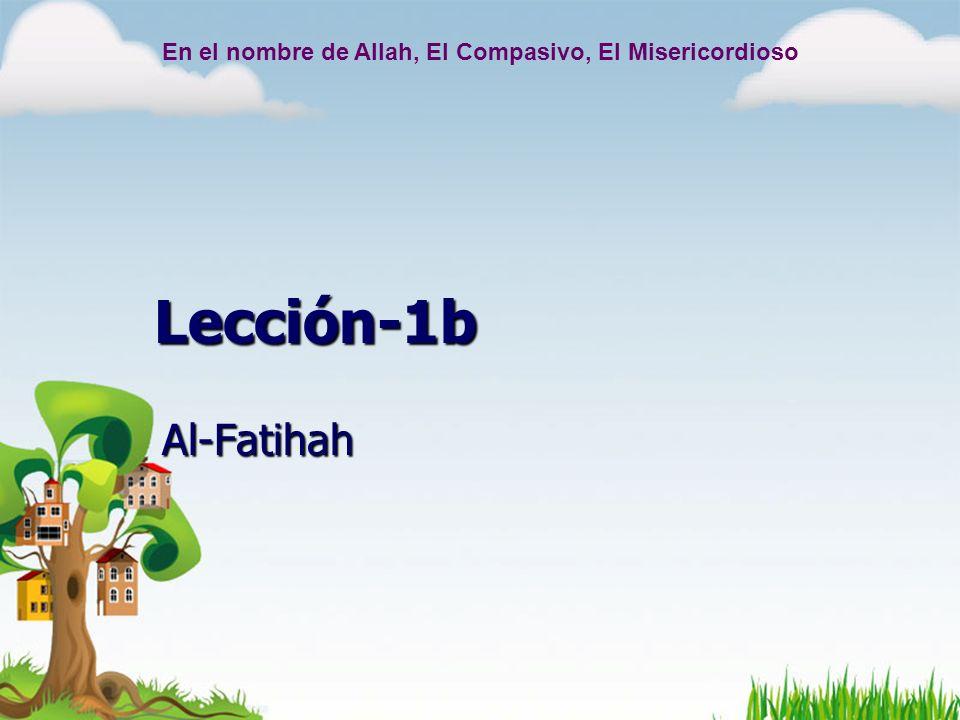 En el nombre de Allah, El Compasivo, El Misericordioso