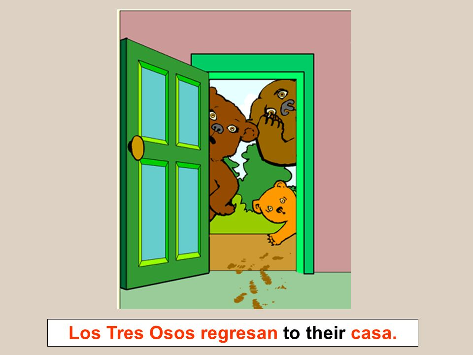 Los Tres Osos regresan to their casa.
