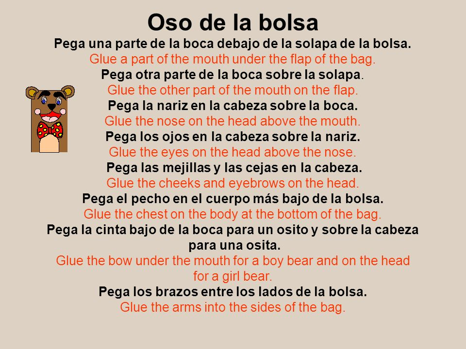 Oso de la bolsa Pega una parte de la boca debajo de la solapa de la bolsa. Glue a part of the mouth under the flap of the bag.