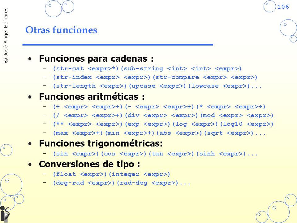 Otras funciones Funciones para cadenas : Funciones aritméticas :