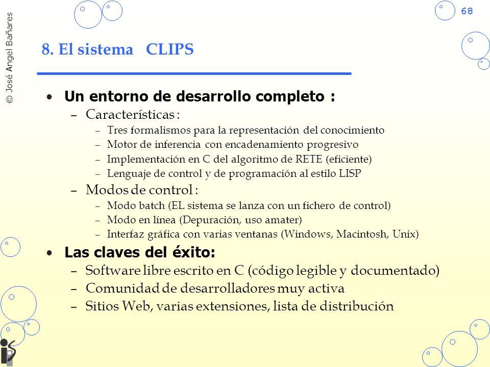 8. El sistema CLIPS Un entorno de desarrollo completo :