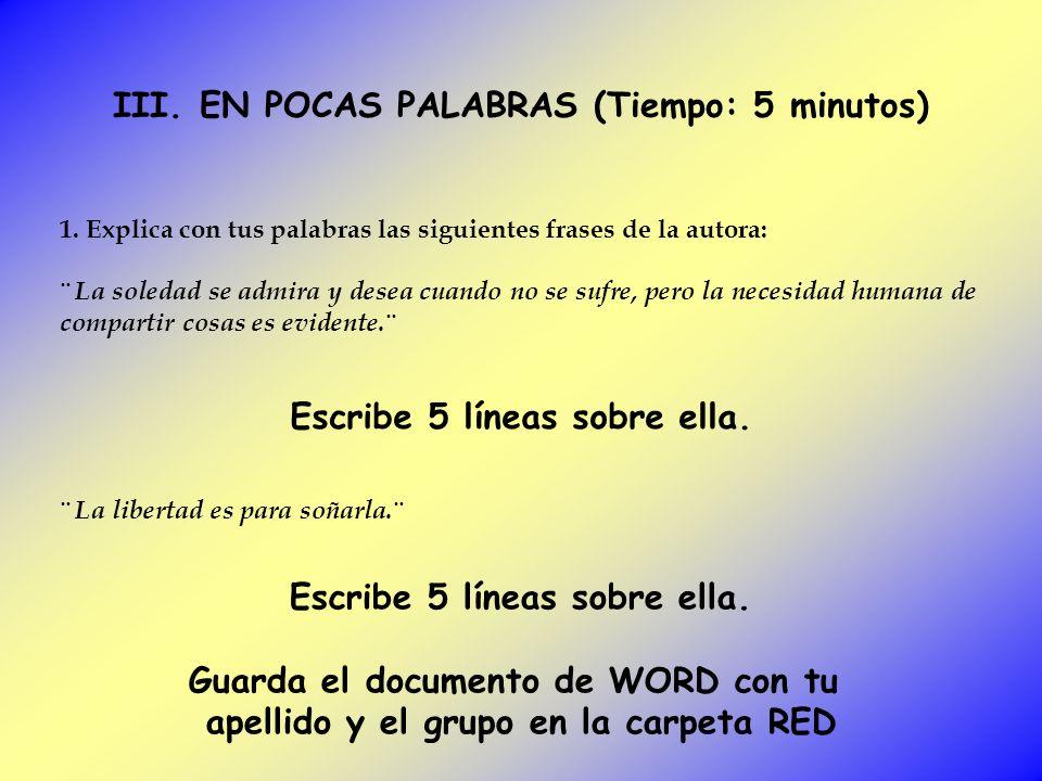 III. EN POCAS PALABRAS (Tiempo: 5 minutos)