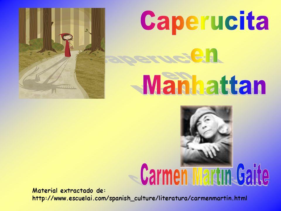 Caperucita en Manhattan Carmen Martín Gaite Material extractado de: