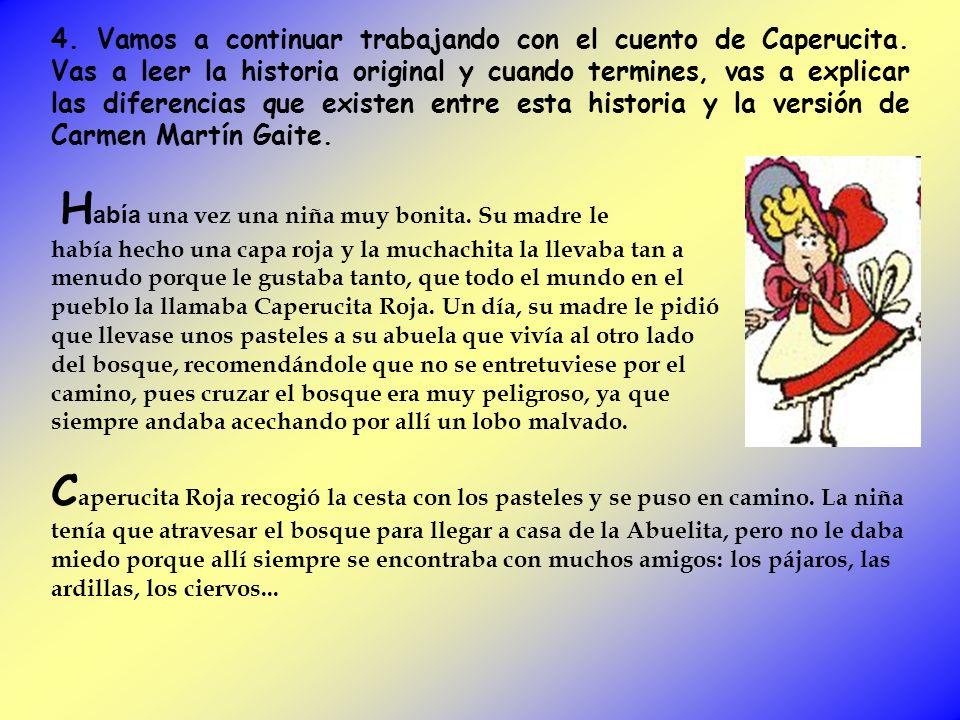 4. Vamos a continuar trabajando con el cuento de Caperucita