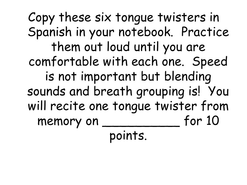 Copy these six tongue twisters in Spanish in your notebook