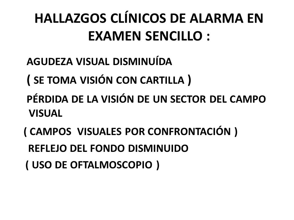 HALLAZGOS CLÍNICOS DE ALARMA EN EXAMEN SENCILLO :