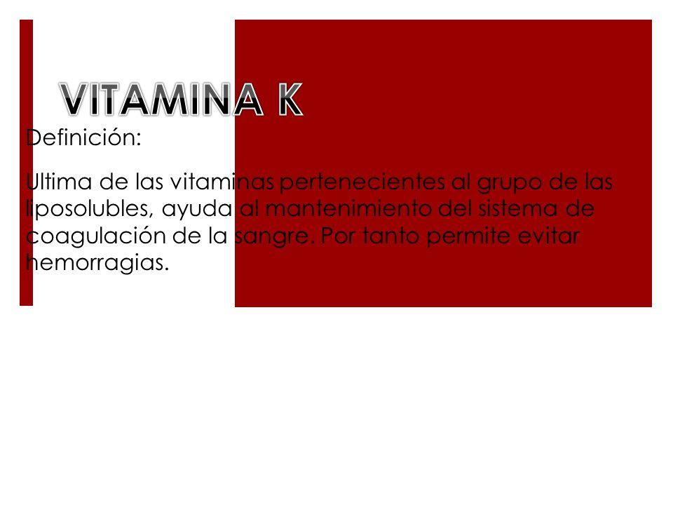 VITAMINA K Definición: