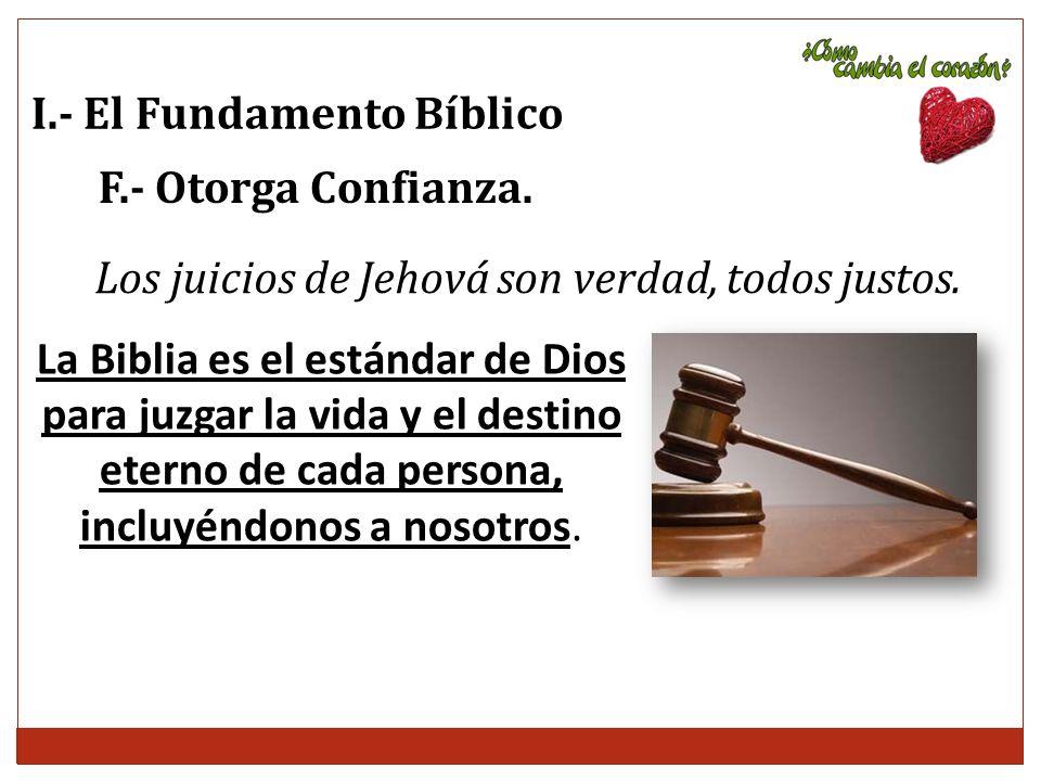 Los juicios de Jehová son verdad, todos justos.