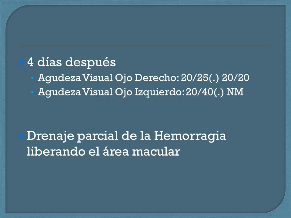 Drenaje parcial de la Hemorragia liberando el área macular