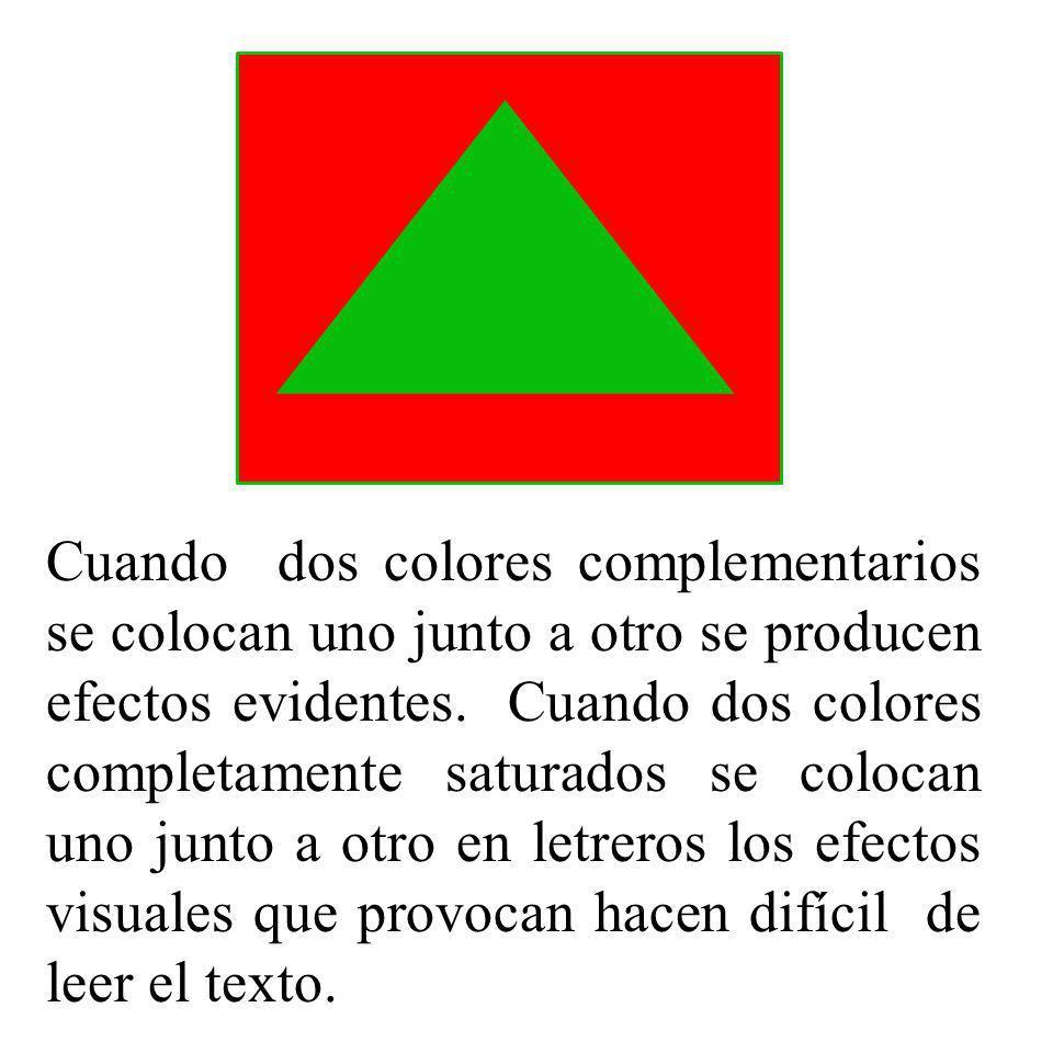 Cuando dos colores complementarios se colocan uno junto a otro se producen efectos evidentes.