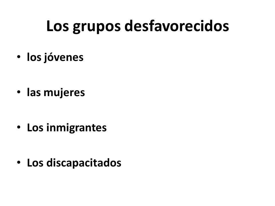 Los grupos desfavorecidos