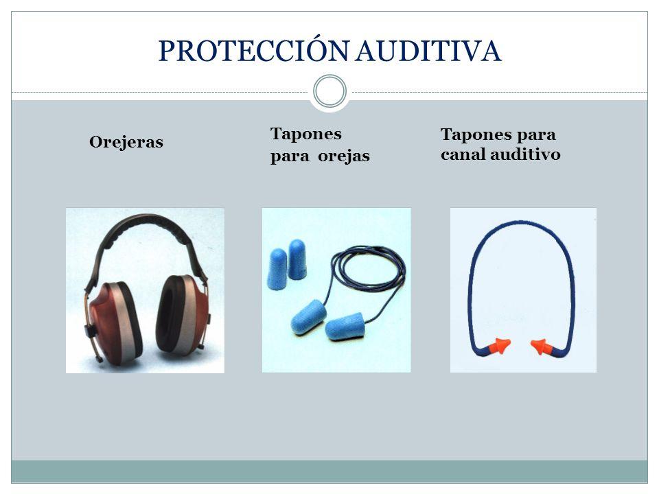 PROTECCIÓN AUDITIVA Tapones para orejas Tapones para canal auditivo