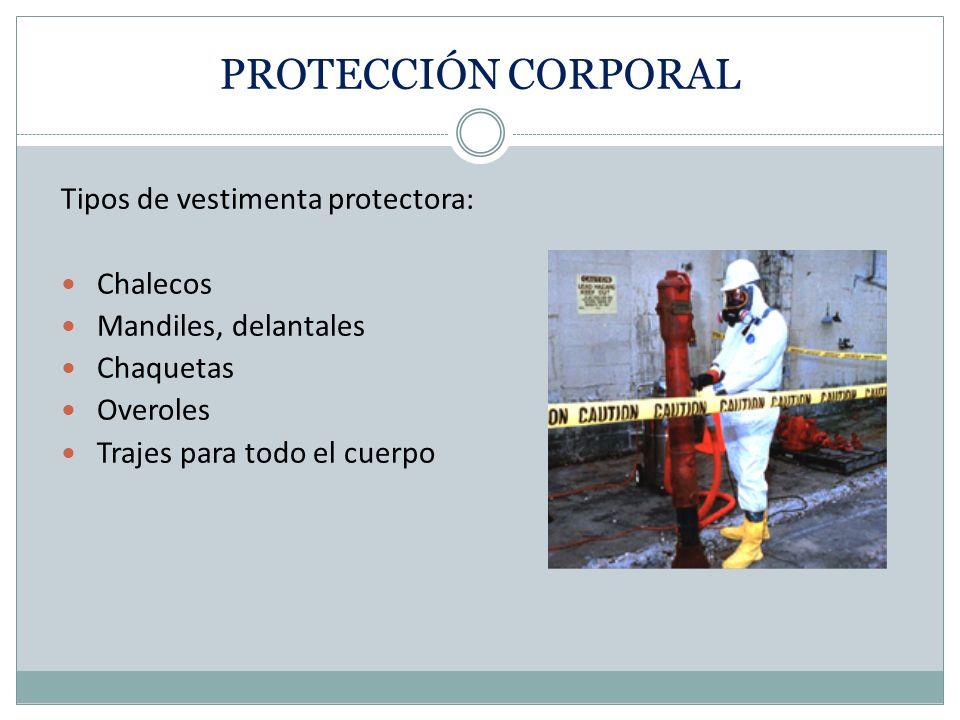 PROTECCIÓN CORPORAL Tipos de vestimenta protectora: Chalecos