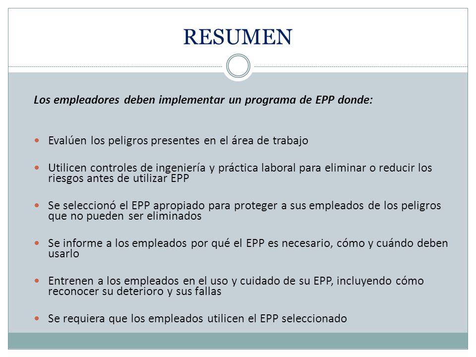 RESUMEN Los empleadores deben implementar un programa de EPP donde: