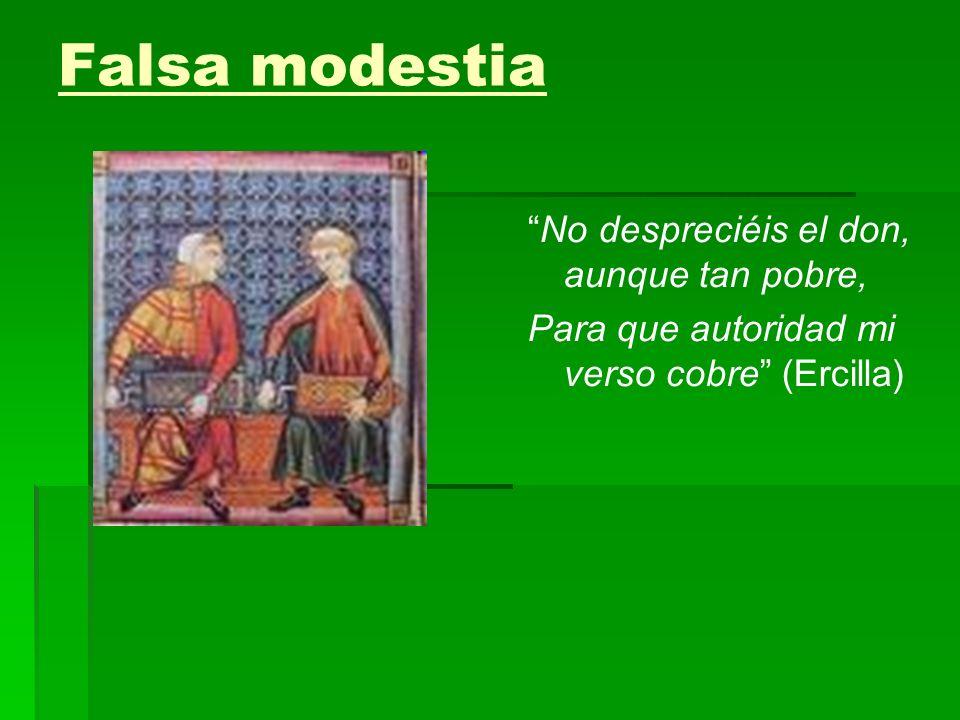 Falsa modestia No despreciéis el don, aunque tan pobre,