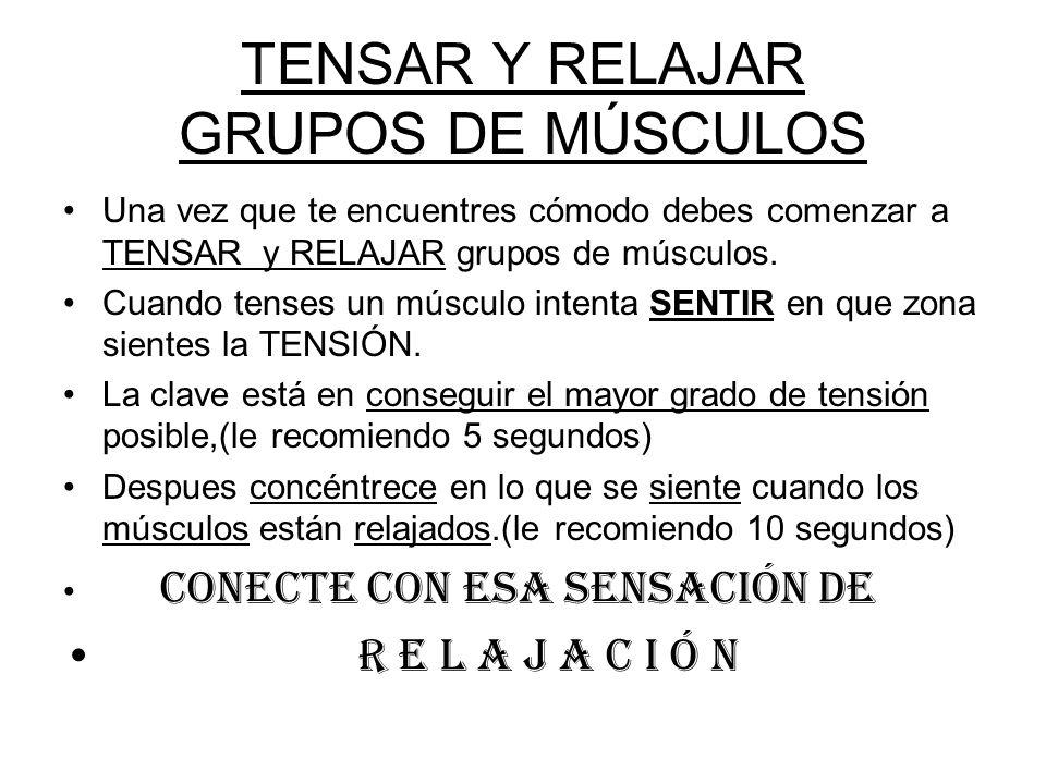 TENSAR Y RELAJAR GRUPOS DE MÚSCULOS