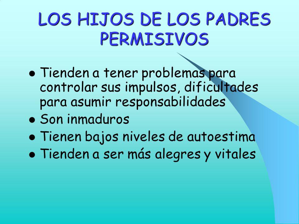 LOS HIJOS DE LOS PADRES PERMISIVOS