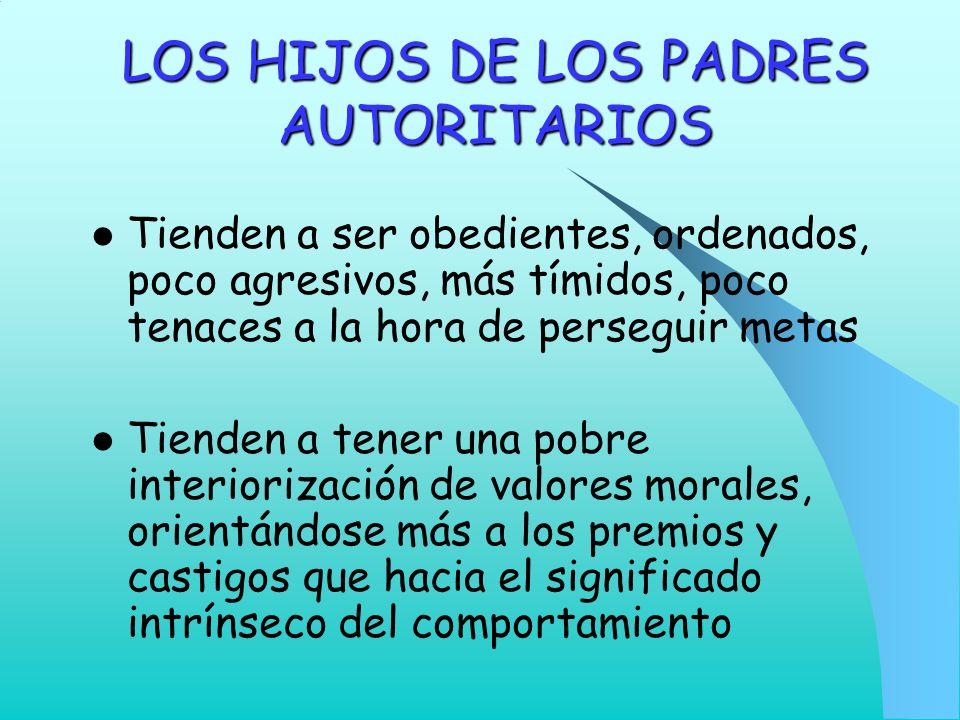 LOS HIJOS DE LOS PADRES AUTORITARIOS