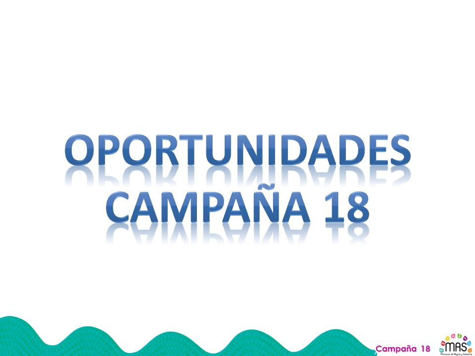 OPORTUNIDADES CAMPAÑA 18