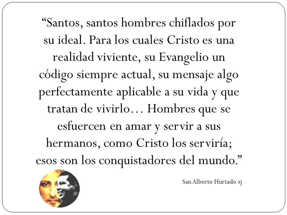 Santos, santos hombres chiflados por su ideal