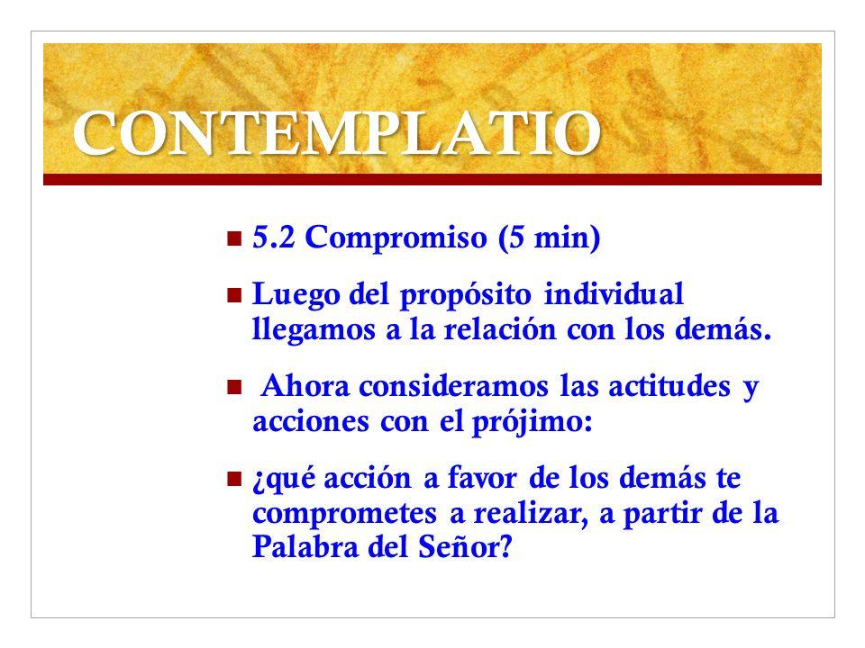 CONTEMPLATIO 5.2 Compromiso (5 min)