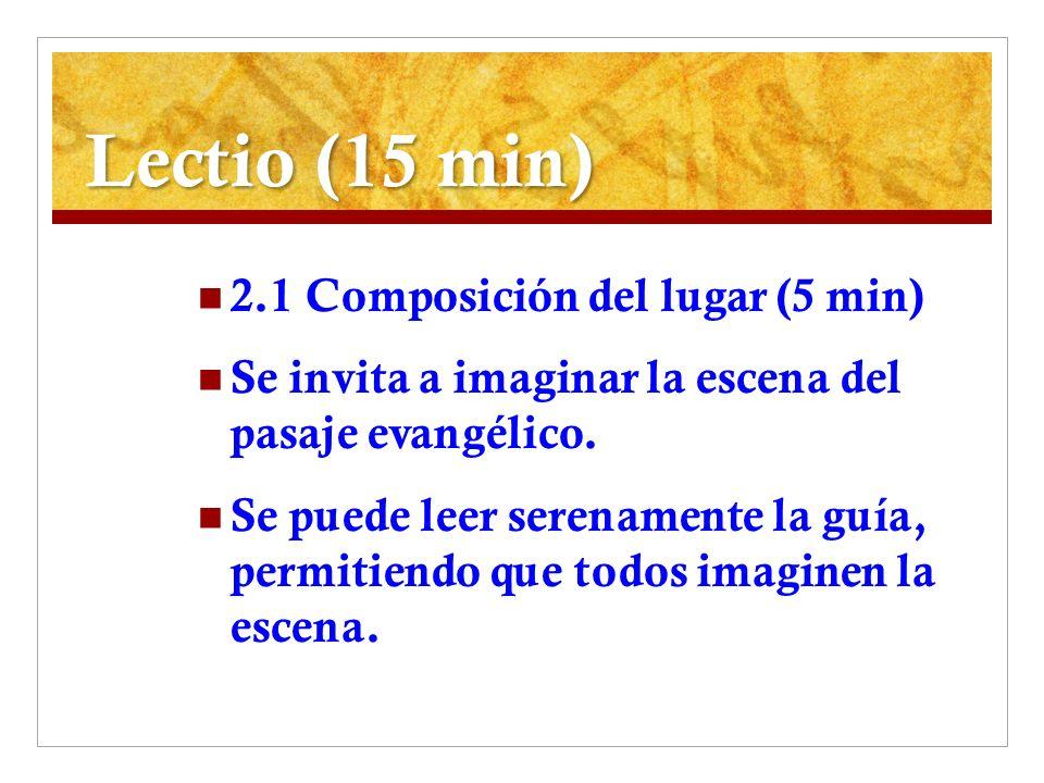 Lectio (15 min) 2.1 Composición del lugar (5 min)