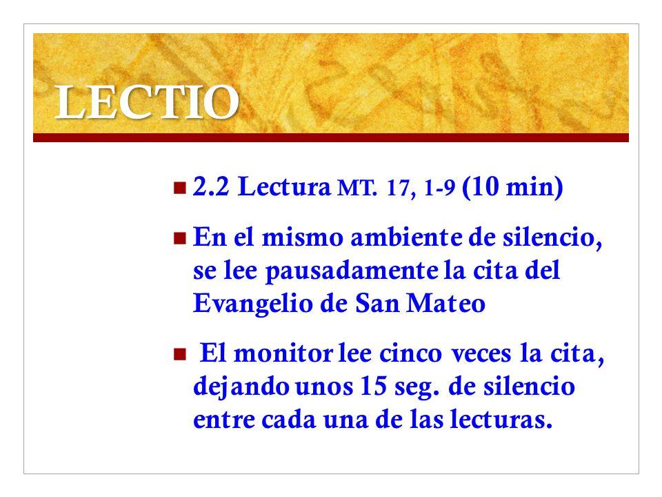 LECTIO 2.2 Lectura MT. 17, 1-9 (10 min)