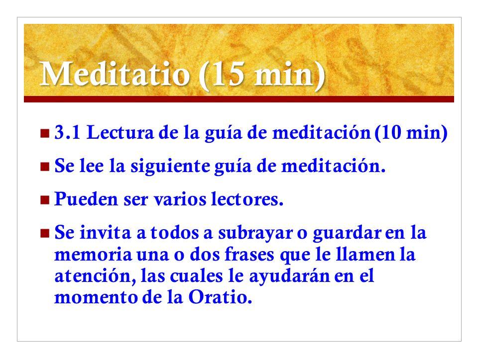 Meditatio (15 min) 3.1 Lectura de la guía de meditación (10 min)