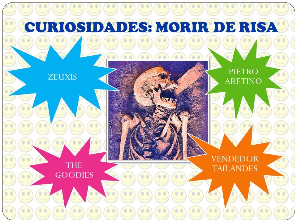 CURIOSIDADES: MORIR DE RISA