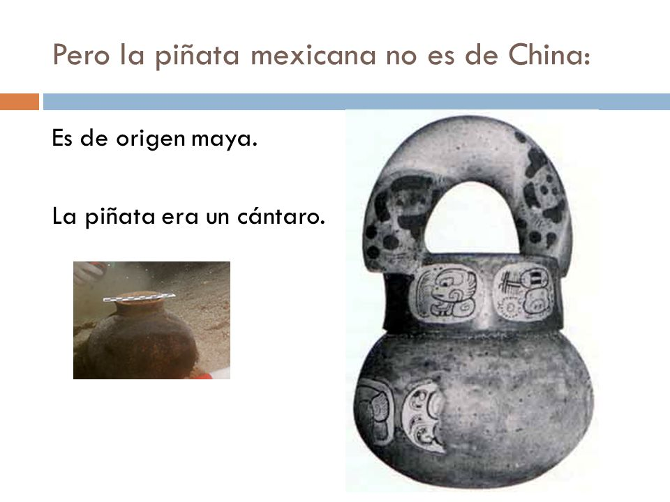 Pero la piñata mexicana no es de China: