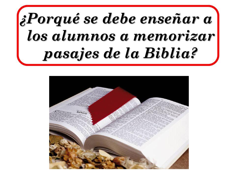 ¿Porqué se debe enseñar a los alumnos a memorizar pasajes de la Biblia