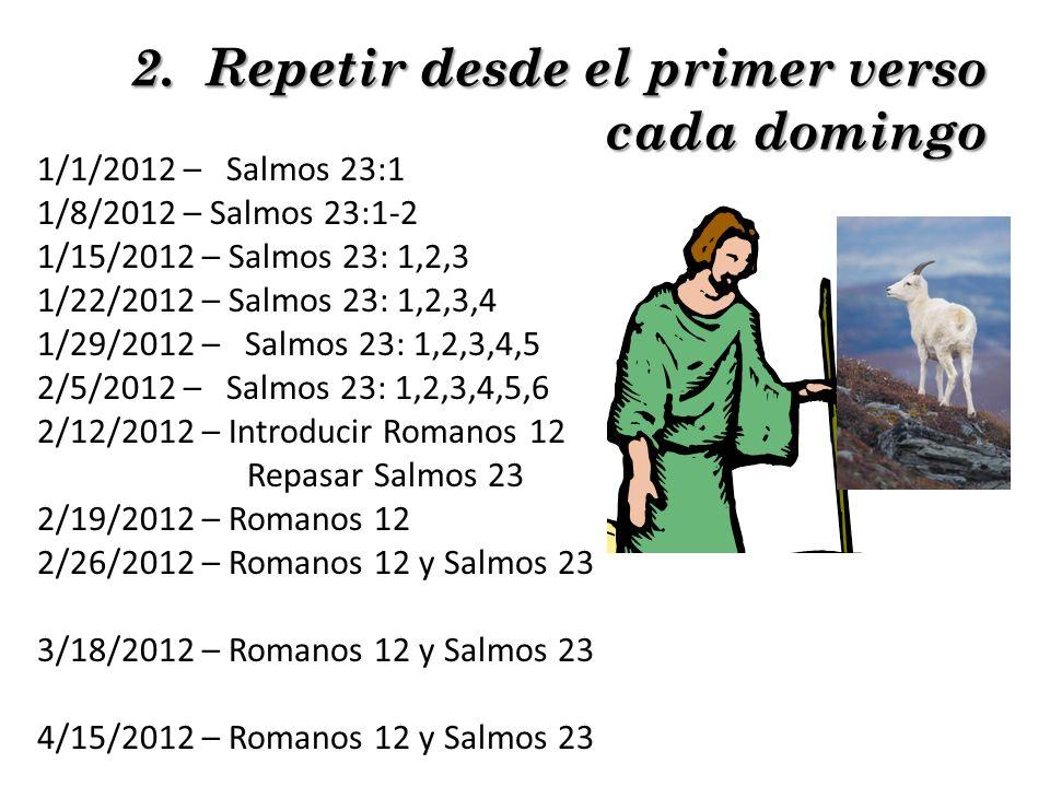 2. Repetir desde el primer verso cada domingo