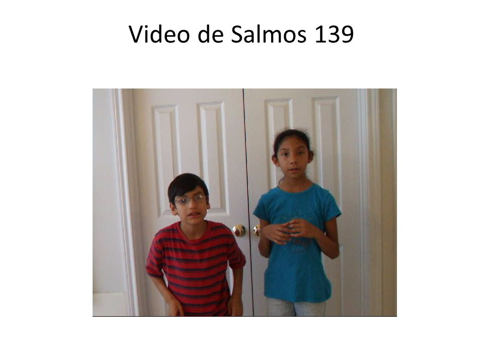 Video de Salmos 139