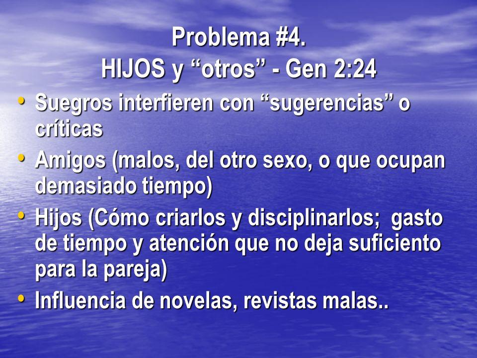 Problema #4. HIJOS y otros - Gen 2:24