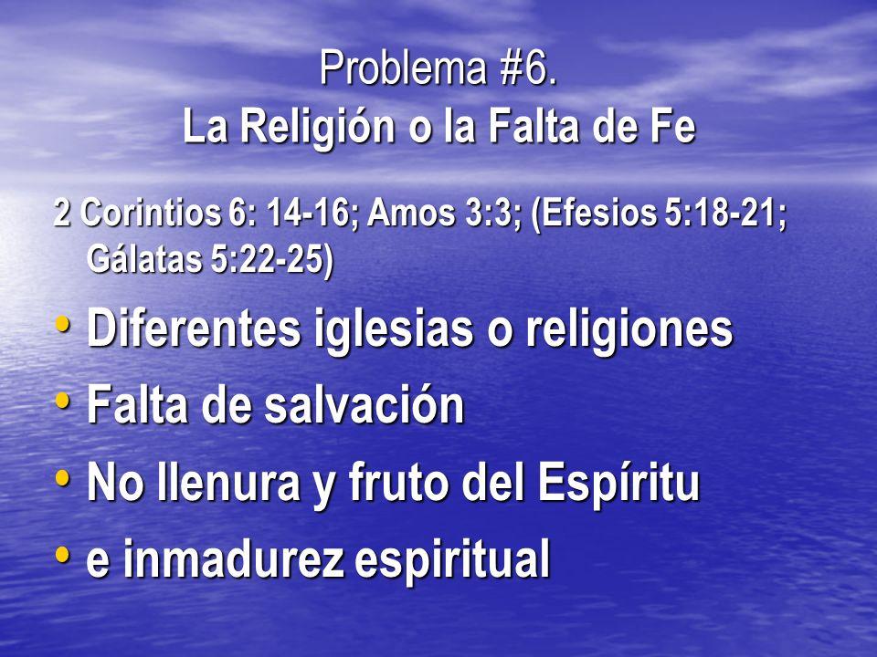 Problema #6. La Religión o la Falta de Fe