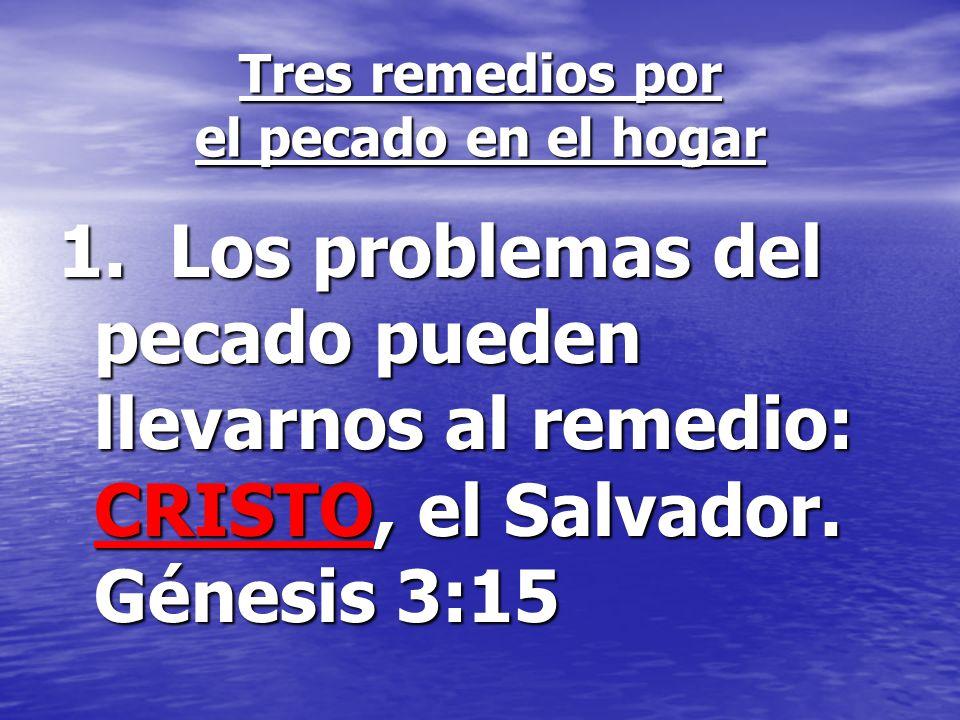 Tres remedios por el pecado en el hogar