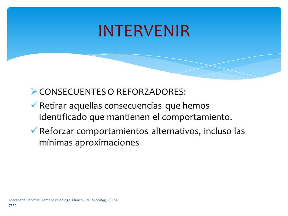 INTERVENIR CONSECUENTES O REFORZADORES: