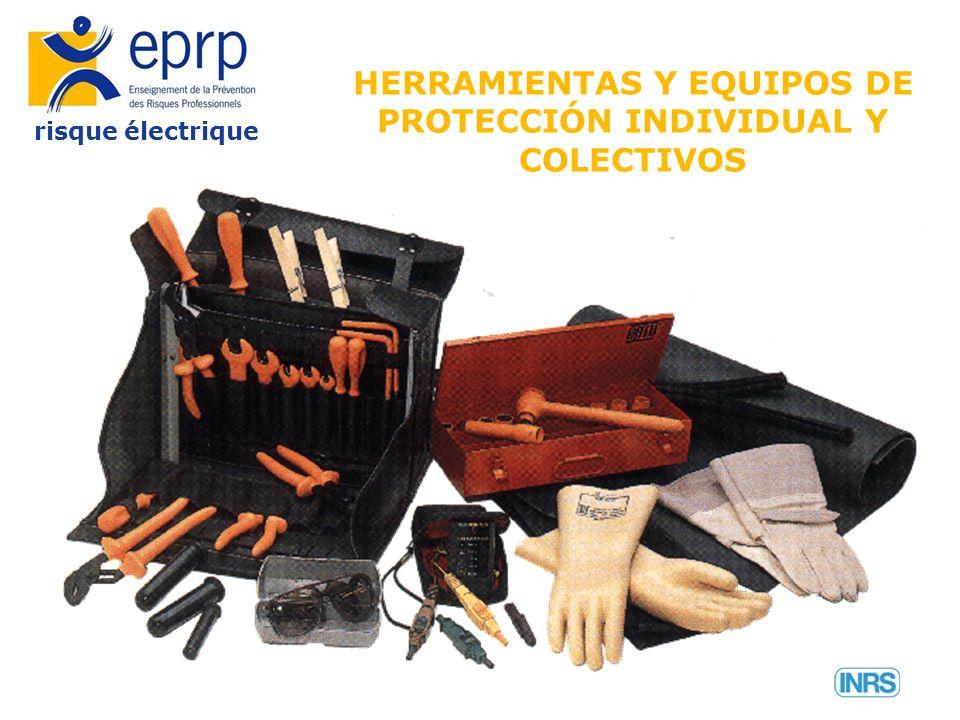 HERRAMIENTAS Y EQUIPOS DE PROTECCIÓN INDIVIDUAL Y COLECTIVOS