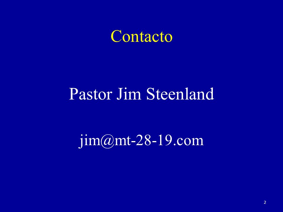Pastor Jim Steenland jim@mt-28-19.com