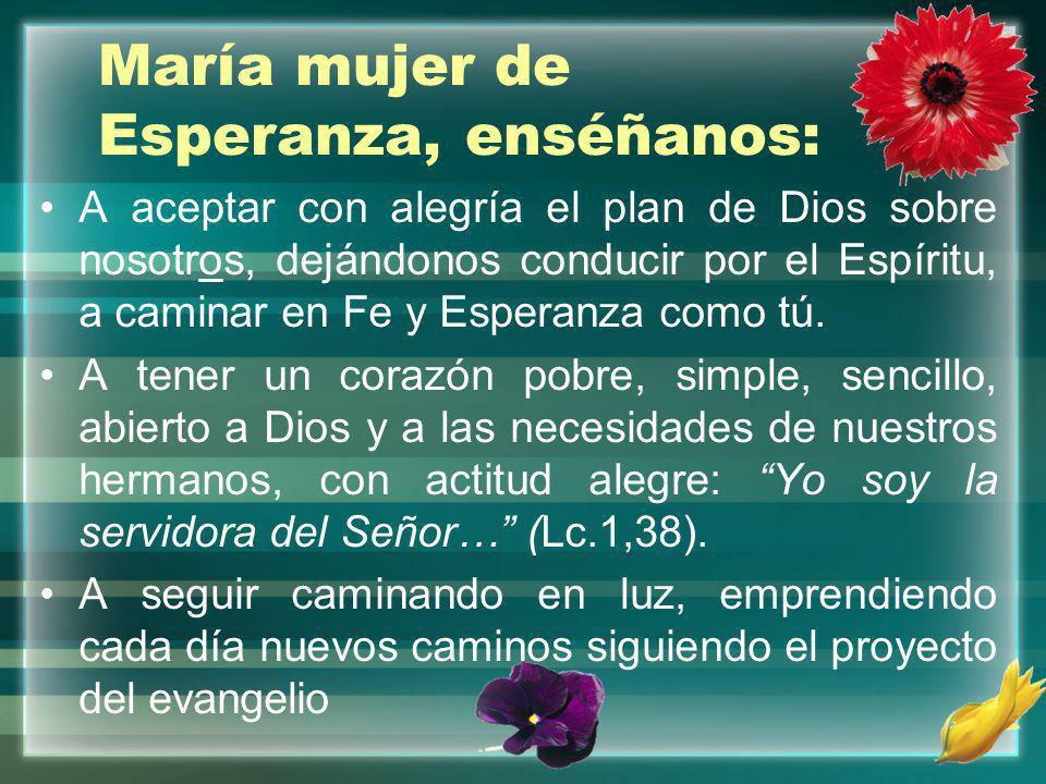 María mujer de Esperanza, enséñanos: